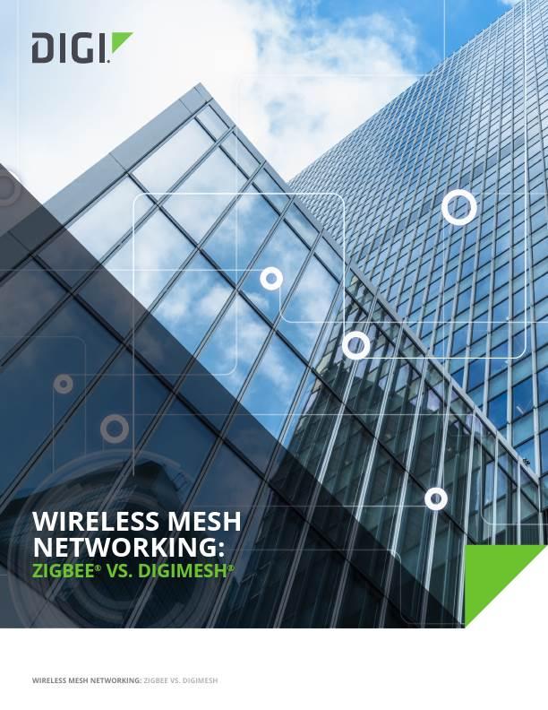 Wireless Mesh Networking Zigbee vs. DigiMesh White Paper