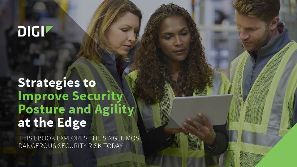 Strategies To Improve Security Posture and Agility at the Edge